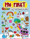 My First Color by Number Coloring Book for kids 4-8: Coloring Pages for Kids Animals, Unicorn, Dinosaur, Christmas and More! Cover Image