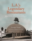 L.A.'s Legendary Restaurants: Celebrating the Famous Places Where Hollywood Ate, Drank, and Played Cover Image