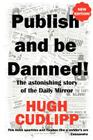 Publish and Be Damned! Cover Image