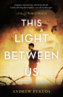 This Light Between Us: A Novel of World War II Cover Image
