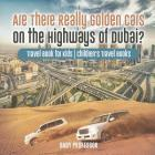 Are There Really Golden Cars on the Highways of Dubai? Travel Book for Kids - Children's Travel Books Cover Image