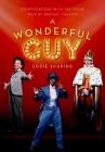 A Wonderful Guy: Conversations with the Great Men of Musical Theater Cover Image