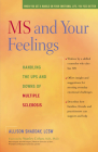 MS and Your Feelings: Handling the Ups and Downs of Multiple Sclerosis Cover Image