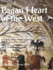 The Pagan Heart of the West: Vol. III Rituals and Ritual Specialists, Vol IV Christianisation Cover Image
