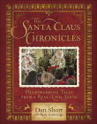 The Santa Claus Chronicles: Heartwarming Tales from a Real-Life Santa Cover Image