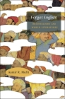 Forget English!: Orientalisms and World Literatures Cover Image