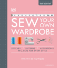 Sew Your Own Wardrobe: More Than 80 Techniques Cover Image