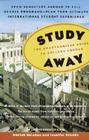 Study Away: The Unauthorized Guide to College Abroad Cover Image