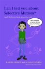 Can I Tell You about Selective Mutism?: A Guide for Friends, Family and Professionals Cover Image