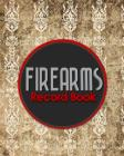 Firearms Record Book: Acquisition And Disposition Book FFL, Inventory Log Book, Firearms Inventory, Personal Firearm Log Book, Vintage/Aged Cover Image
