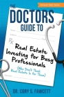 The Doctors Guide to Real Estate Investing for Busy Professionals Cover Image