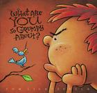 What Are You So Grumpy About? Cover Image