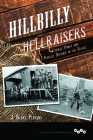 Hillbilly Hellraisers: Federal Power and Populist Defiance in the Ozarks (Working Class in American History) Cover Image