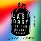 Last Orgy of the Divine Hermit Lib/E Cover Image