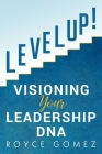 Level Up!: Visioning Your Leadership DNA Cover Image