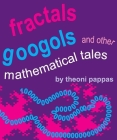 Fractals, Googols, and Other Mathematical Tales Cover Image