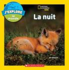 J'Explore le Monde: La Nuit = Explore My World: Nighttime (National Geographic Kids) Cover Image