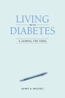 Living with Diabetes: A Journal for Teens Cover Image