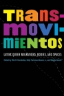 Transmovimientos: Latinx Queer Migrations, Bodies, and Spaces (Expanding Frontiers: Interdisciplinary Approaches to Studies of Women, Gender, and Sexuality) Cover Image