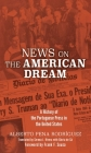 News on the American Dream: A History of the Portuguese Press in the United States (Portuguese in the Americas) Cover Image