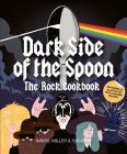 Dark Side of the Spoon: The Rock Cookbook Cover Image