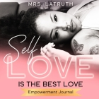 Self Love is the Best Love: Empowerment Journal Cover Image