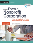 How to Form a Nonprofit Corporation: A Step-By-Step Guide to Forming a 501(c)(3) Nonprofit in Any State Cover Image