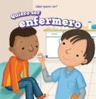 Quiero Ser Enfermero (I Want to Be a Nurse) Cover Image