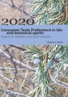 Consumer Taste Preference in Gin and Botanical Spirits: 2020 Report for Distillers and Spirit Creators Cover Image