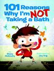 101 Reasons Why I'm Not Taking a Bath Cover Image