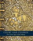 Court and Cosmos: The Great Age of the Seljuqs Cover Image