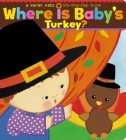 Where Is Baby's Turkey?: A Karen Katz Lift-the-Flap Book Cover Image