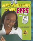 Handy Health Guide to Your Eyes (Handy Health Guides) Cover Image