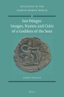 Isis Pelagia: Images, Names and Cults of a Goddess of the Seas (Religions in the Graeco-Roman World #190) Cover Image