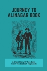 Journey To Alinagar Book: A Short Story Of Two Boys From The Scottish Highlands: Famous Jewellery Designer Cover Image
