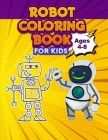 Robot Coloring Book for Kids, Ages 4-8: Ideal for Kids Ages 4-12 Cover Image
