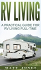 RV Living: A Practical Guide For RV Living Full-Time Cover Image