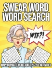WTF?! Swear Word Word Search: Inappropriate Word Adult Puzzle Activities: Swear Word Puzzle Book Cover Image