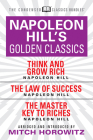 Napoleon Hill's Golden Classics (Condensed Classics): Featuring Think and Grow Rich, the Law of Success, and the Master Key to Riches: Featuring Think Cover Image