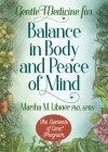 Gentle Medicine for Balance in Body and Peace of Mind Cover Image