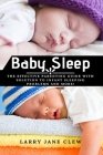 Baby Sleep: The Effective Parenting Guide with Solution to Infant Sleeping Problems and more! Cover Image