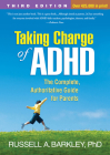 Taking Charge of ADHD, Third Edition: The Complete, Authoritative Guide for Parents Cover Image