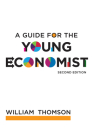A Guide for the Young Economist, second edition Cover Image