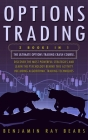 Options Trading: The Complete Guide to Gain Financial Freedom Using the Best Strategies and the Right Habits. Discover How to Make Mone Cover Image