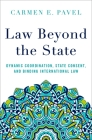 Law Beyond the State: Dynamic Coordination, State Consent, and Binding International Law Cover Image