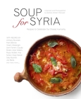 Soup for Syria: Recipes to Celebrate Our Shared Humanity Cover Image