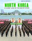 North Korea: A Closer Look at the Secret State (World History) Cover Image