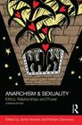 Anarchism & Sexuality: Ethics, Relationships and Power (Social Justice) Cover Image