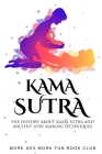 Kama Sutra: The History About Kama Sutra And Ancient Love Making Techniques Cover Image