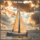 Tall Ships 2021 Wall Calendar: Official Ships Wall Calendar 2021 Cover Image